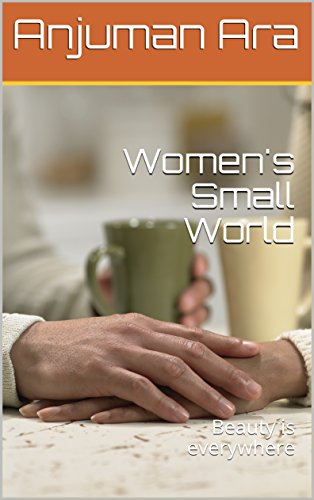 Women's Small World : Beauty is everywhere (English Edition)