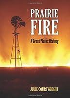 Prairie Fire: A Great Plains History