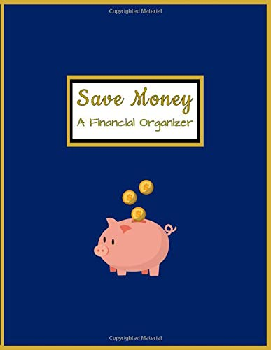 Save Money Piggy Bank   A Financial Organizer: Finance Monthly & Weekly Budget Planner Expense Tracker Bill Organizer Journal No
