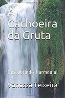 A Cachoeira da Gruta: Descobrindo Harmonia!