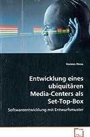 Entwicklung eines ubiquitaeren Media-Centers alsSet-Top-Box: Softwareentwicklung mit Entwurfsmuster