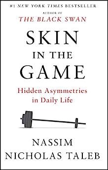 [Taleb, Nassim Nicholas]のSkin in the Game: Hidden Asymmetries in Daily Life (English Edition)