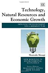 Technology, Natural Resources and Economic Growth: Improving the Environment for a Greener Future (New Horizons in Environmental Economics)