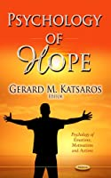 Psychology of Hope (Psychology of Emotions, Motivations and Actions)