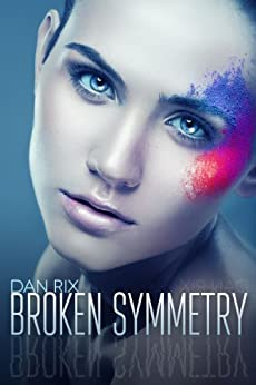 Broken Symmetry by [Rix, Dan]