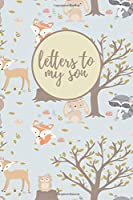 Letters To Son: Journal To Write In, Blank Letters Baby, From Mother/Father To Son