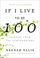 IF I LIVE TO BE 100