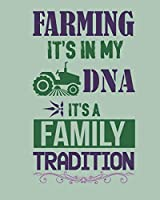 Farming It's in my DNA It's a Family's Tradition: Sketch Book 8 x 10 inch @ 100 pages