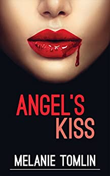 [Tomlin, Melanie]のAngel's Kiss (Angel Series Book 1) (English Edition)