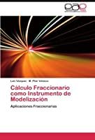 C?lculo Fraccionario como Instrumento de Modelizaci?n: Aplicaciones Fraccionarias (Spanish Edition) [並行輸入品]
