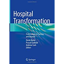 Hospital Transformation: From Failure to Success and Beyond