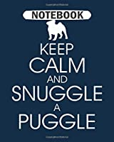 Notebook: dog  keep calm and snuggle a puggle pug - 50 sheets, 100 pages - 8 x 10 inches