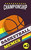 Ultimate Funny Basketball Memes: Series- 2 (English Edition)