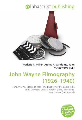 John Wayne Filmography (1926-1940)