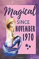 Magical Since November 1970: 49th Birthday Mermaid - Alternative Birthday Card - Positivity Journal - Gratitude Notebook for Girls, Teens & Women