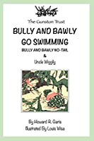 Bully and Bawly Go Swimming: Bully and Bawly No-Tail - Book 1