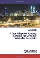 A Qos Adaptive Routing Scheme for Dynamic Vehicular Networks