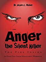 Anger the Silent Killer: The Fire Inside