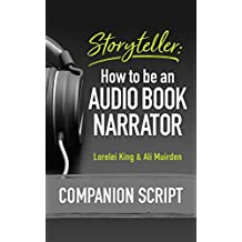 Storyteller: How to be an Audio Book Narrator - Companion Script