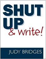 Shut Up and Write!