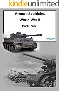 Tanks WW ll: Pictures (English Edition)