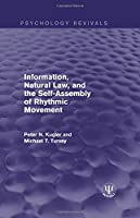 Information, Natural Law, and the Self-Assembly of Rhythmic Movement (Psychology Revivals)