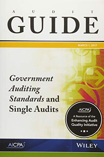 Download Audit Guide: Government Auditing Standards and Single Audits 2017 (AICPA Audit Guide) 1945498447