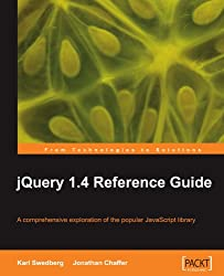 jQuery 1.4 Reference Guide: A Comprehensive Exploration of the Popular Javascript Library