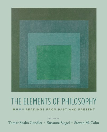 Download The Elements of Philosophy: Readings from Past and Present 0195335422