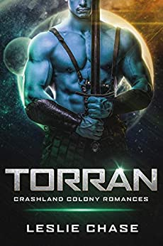 Torran (Crashland Colony Romance Book 2) by [Chase, Leslie]