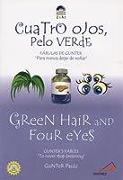Cuatro Ojos, Pelo Verde/Green Hair and Four Eyes (Gunter's Fables)
