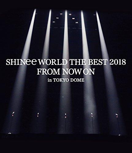 【早期購入特典あり】SHINee WORLD THE BEST 2018 ~FROM NOW ON~ in TOKYO DOME(通常盤)【特典:「SHINee WORLD THE BEST 2018~FROM NOW ON~」ツアーPASS (ラミネート仕様)】[Blu-ray]