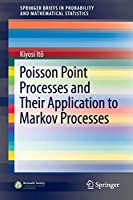 Poisson Point Processes and Their Application to Markov Processes (SpringerBriefs in Probability and Mathematical Statistics)
