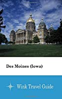 Des Moines (Iowa) - Wink Travel Guide