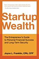 Startup Wealth: The Entrepreneur's Guide to Personal Financial Success and Long-Term Security