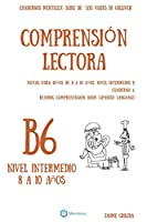 Cuadernos de Comprensión Lectora Para Niños de 8 a 10 Años.: Nivel Intermedio B-6. Los Viajes de Gulliver.