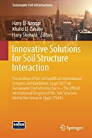 Innovative Solutions for Soil Structure Interaction: Proceedings of the 3rd GeoMEast International Congress and Exhibition, Egypt 2019 on Sustainable Civil Infrastructures – The Official International Congress of the Soil-Structure Interaction Group in Egypt (SSIGE)