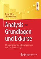 Analysis – Grundlagen und Exkurse: Mehrdimensionale Integralrechnung und ihre Anwendungen