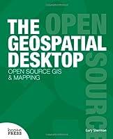 The Geospatial Desktop by Gary Sherman(2012-02-01)