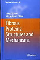 Fibrous Proteins: Structures and Mechanisms (Subcellular Biochemistry)