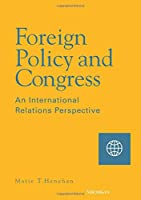 Foreign Policy and Congress: An International Relations Perspective
