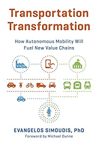 Transportation Transformation: How Autonomous Mobility Will Fuel New Value Chains (English Edition)