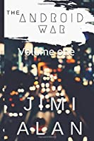 Android War: Apart of the Non-HumanS Series