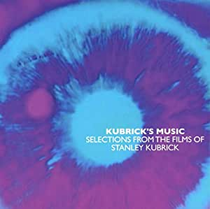 KUBRICK'S MUSIC ~ SELECTIONS FROM THE FILMS OF STANLEY KUBRICK: 4CD BOXSET