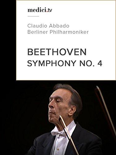 Beethoven, Symphony No. 4 - Claudio Abbado - Berliner Philharmoniker