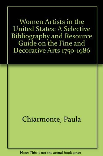Download Women Artists in the United States: A Selective Bibliography and Resource Guide on the Fine and Decorative Arts 1750-1986 081618917X