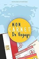Mon Carnet De Voyage: Journal De Voyage EGYPTE Avec Planner et Checklist |125 pages | Format 15.24 x 22.86 Cm