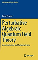 Perturbative Algebraic Quantum Field Theory: An Introduction for Mathematicians (Mathematical Physics Studies)