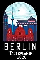 Berlin Tagesplaner 2020: DIN A5 Kalender / Terminplaner / Tagesplaner 2020 12 Monate: Januar bis Dezember 2020 – Jeder Tag auf 1 Seite
