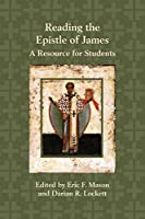 Reading the Epistle of James: A Resource for Students (Resources for Biblical Study)